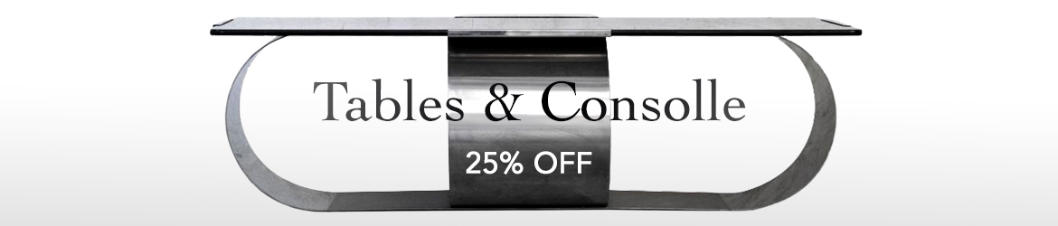 Tables and Consolle Promotion