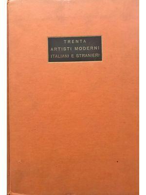 Trenta Artisti Moderni Italiani e Stranieri