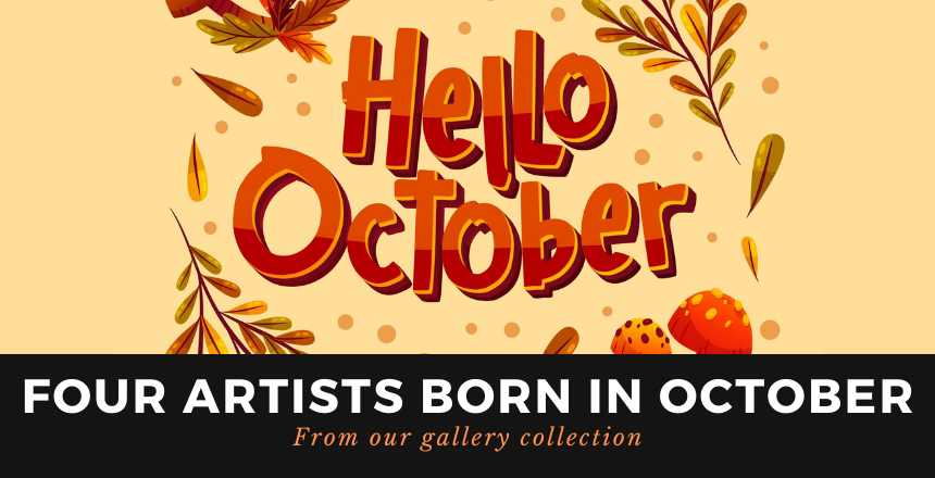 Four Artists Born in October!