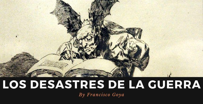 Los Desastres De La Guerra By Francisco Goya