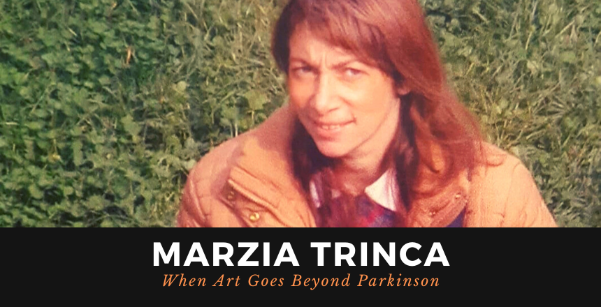 Marzia Trinca: When Art Goes Beyond Parkinson