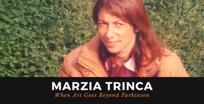 Marzia Trinca: When Art Goes Beyond Parkinson