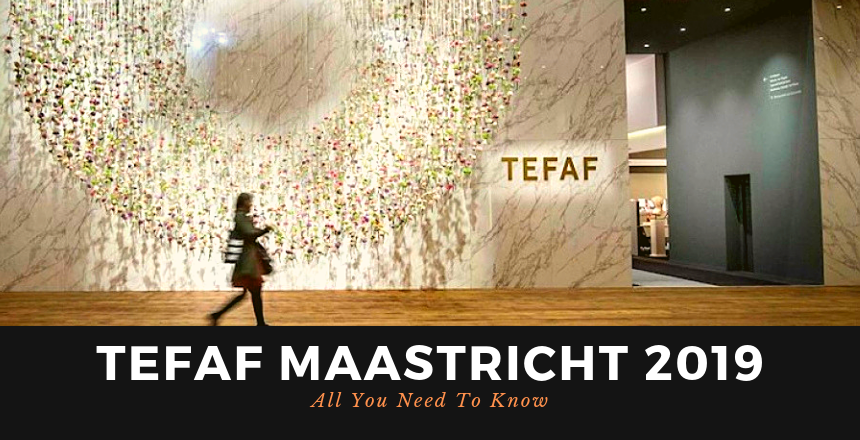 TEFAF MAASTRICHT 2019: All You Need To Know